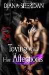 Toying With Her Affections - Diana Sheridan