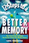 12 Steps To A Better Memory - Carol Turkington