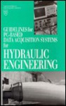 Guidelines for PC-Based Data Acquisition Systems for Hydraulic Engineering - K. Frizell, Tatsuaki Nakato, Prahlad Murthy