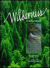 Wilderness Explored: Letters and Journals - Karen Kane, Gerry Ellis
