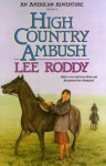 High Country Ambush - Lee Roddy