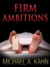FIRM AMBITIONS (Rachel Gold Mystery) - Michael Kahn