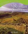 A Roman Journey (History Journeys) - Alex Woolf