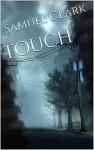 Touch - Samuel Clark