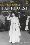Christabel Pankhurst: A Biography - June Purvis