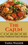 The Cajun Cookbook: Easy Traditional Cajun Recipes - Tania Walker