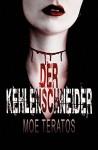 Der Kehlenschneider: Thriller - Moe Teratos, Timo Kümmel