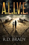 A.L.I.V.E. (The A.L.I.V.E.Series Book 1) - R.D. Brady