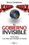 El gobierno invisible. Think-tank: los hilos que manejan el mundo - Bruno Cardeñosa Chao