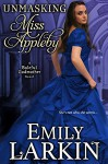 Unmasking Miss Appleby - Emily Larkin