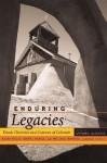 Enduring Legacies - Arturo J Aldama, Elisa Facio, Daryl Maeda, Reiland Rabaka