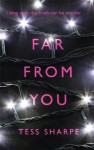Far From You - Tess Sharpe