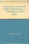 Advances in Aluminum Casting Technology II: Proceedings from Materials Solutions Conference 2002, the 2nd International Aluminum Casting Technology Sy - Murat Tiryakioglu, John Campbell