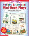 15 Easy-to-Read Holiday & Seasonal Mini-Book Plays: Delightful, Reproducible Play Scripts that Help Emergent Readers Build Literacy Skills-all Year Long! - Nancy I. Sanders