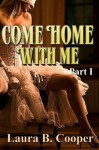 Come Home With Me: Part 1 - Laura Cooper