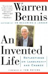 An Invented Life: Reflections On Leadership And Change - Warren G. Bennis