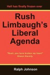 Rush Limbaugh's Liberal Agenda - Ralph Johnson