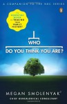 {WHO DO YOU THINK YOU ARE?} BY Smolenyak, Megan (Author )Who Do You Think You Are?: The Essential Guide to Tracing Your Family History(Paperback) - Megan Smolenyak