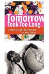 Tomorrow Took Too Long - Jamila Coleman