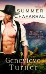 Summer Chaparral (Las Morenas, Book Two) - Genevieve Turner