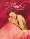 Celine Dion Miracle: A Celebration of New Life - Warner Brothers Publications, Anne Geddes, Celine Dion