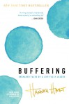 Buffering: Unshared Tales of a Life Fully Loaded - Hannah Hart