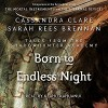 Born to Endless Night - Cassandra Clare