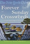 The New York Times Forever Sunday Crosswords: 75 Puzzles from the Pages of The New York Times - Will Shortz