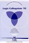 Logic Colloquium '92 - Lazlo Csirmaz, Laszlo Czirmaz, Dov M. Gabbay, Lazlo Csirmaz