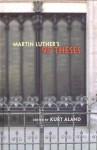 Martin Luther's 95 Theses - Kurt Aland