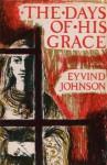 The Days of His Grace: A Novel - Eyvind Johnson
