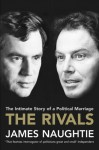 The Rivals: The Intimate Story of a Political Marriage - James Naughtie