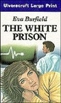 The White Prison - Eva Burfield