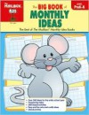 The Big Book of Monthly Ideas : Preschool-Kindergarten : The Best of the Mailbox Monthly Idea Books - Karen A. Brudnack, Leanne Stratton, Teresa R. Davidson