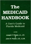 The Medicaid Handbook: A User's Guide to Florida Medicaid - Joseph F. Pippen