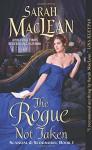 The Rogue Not Taken: Scandal & Scoundrel, Book I - Sarah MacLean
