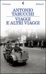 Viaggi e altri viaggi - Antonio Tabucchi, Paolo Di Paolo