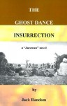 The Ghost Dance Insurrection: A Jazzman Novel - Jack Random