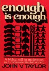 Enough Is Enough - John V. Taylor