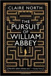The Pursuit of William Abbey - Claire North