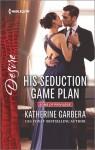 His Seduction Game Plan - Katherine Garbera