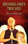 Refining One's True Self - William Walker