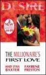 The Millionaire's First Love (Desire) - Mary Lynn Baxter, Fayrene Preston