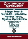 Integer Points in Polyhedra: Geometry, Number Theory, Algebra, Optimization: Proceedings of an Ams-IMS-Siam Joint Summer Research Conference on Int - AMS-IMS-SIAM JOINT SUMMER RESEARCH CONFE