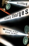 The Cavalry Charges: Writings on Books, Film and Music - Barry Gifford