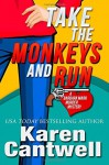 Take the Monkeys and Run: A Barbara Marr Murder Mystery [Paperback] - Karen Cantwell