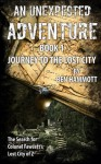 AN UNEXPECTED ADVENTURE - BOOK 1 - Journey to the Lost City - Ben Hammott