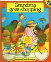 Grandma Goes Shopping - Ronda Armitage