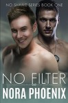 No Filter (No Shame #1) - Nora Phoenix