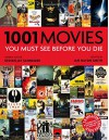 1001 Movies You Must See Before You Die - Ian Haydn Smith, Steven Jay Schneider
